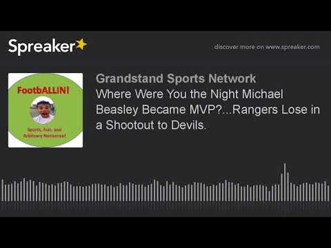 Where Were You the Night Michael Beasley Became MVP?...Rangers Lose in a Shootout to Devils.