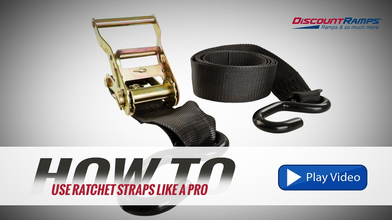 How To Use Ratchet Straps Like A Pro Youtube