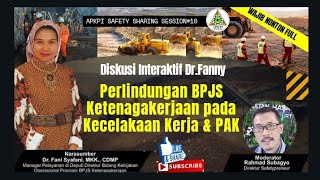 Dialog Interaktif : Perlindungan Bpjs Ketenagakerjaan Pada Kecelakaan Kerja & Pak Bersama Dr. Fani