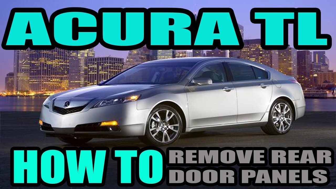 Acura Tl How To Remove Door Panel Youtube