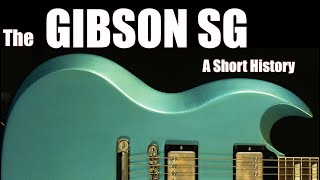 The Gibson SG: A Short History