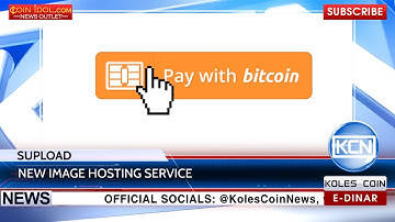 KCN: Supload pays bitcoin for images hosting