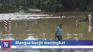 Mangsa banjir di Terengganu meningkat