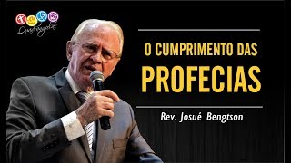 O CUMPRIMENTO DAS PROFECIAS - REV. JOSUÉ BENGTSON DIA 17/12/2017