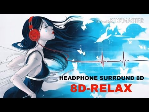 8D Sound Effect Hindi Song Remix Headphone are must & Close Your Eyes & Relax