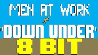 Down Under [8 Bit Tribute to Men At Work] - 8 Bit Universe