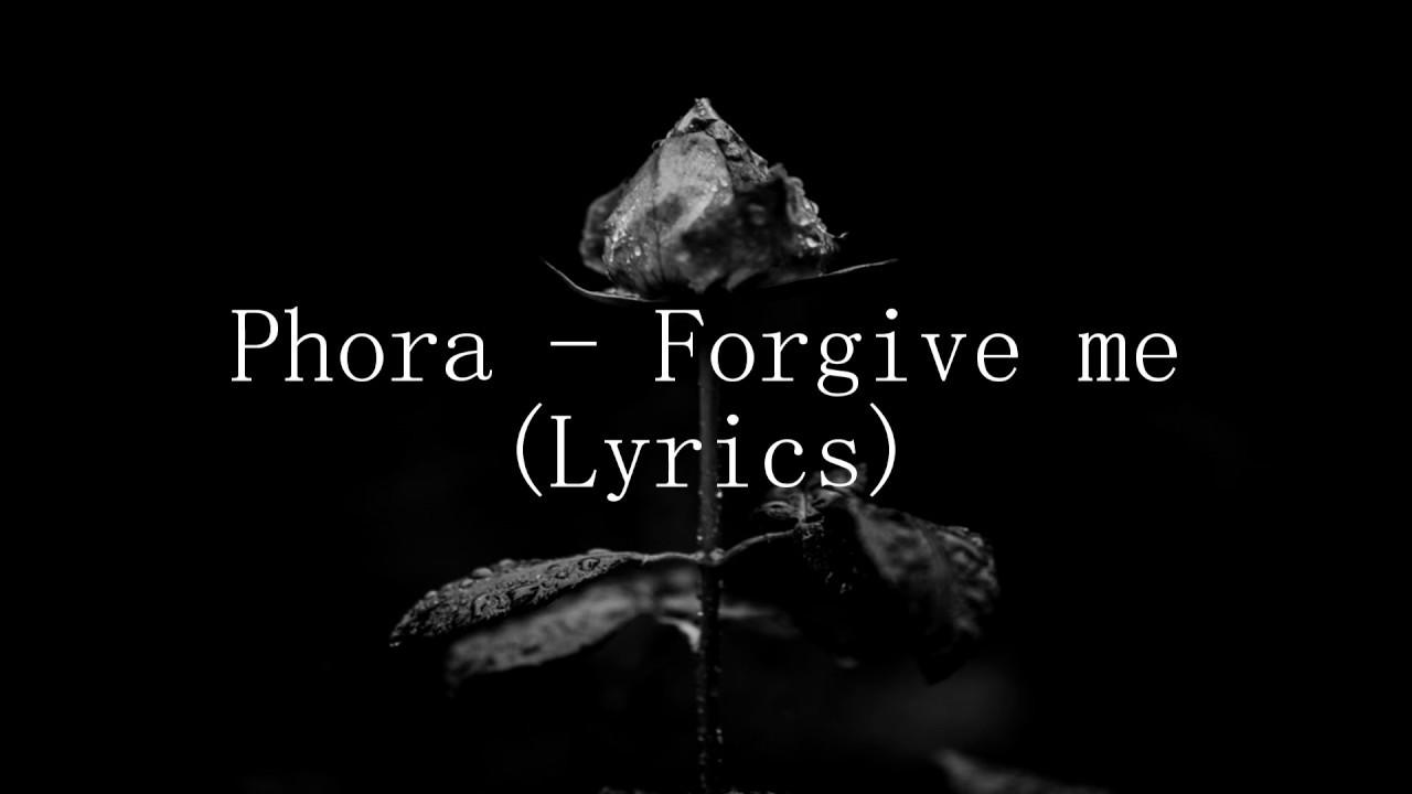 Phora - Forgive Me (Lyrics)