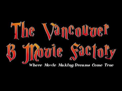 The Vancouver B Movie Factory With Locked Canada Ep 36