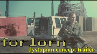 FORLORN - Film Concept Trailer (2017) | Post-Apocalyptic Indie Drama