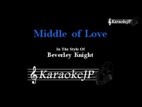 Middle of Love (Karaoke) - Beverley Knight