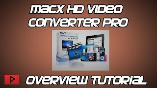 [How To] Use MacX HD Video Converter Pro For Windows Tutorial