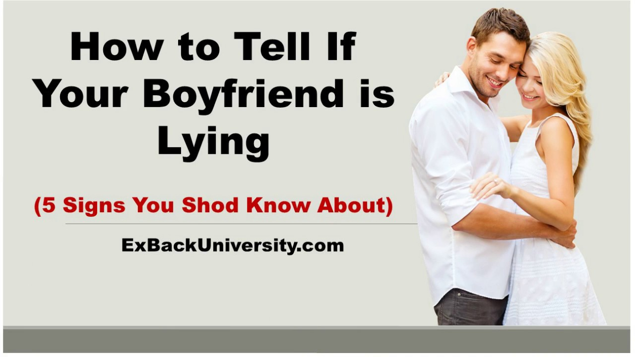 How to Tell If Your Boyfriend is Lying (5 Signs You Should