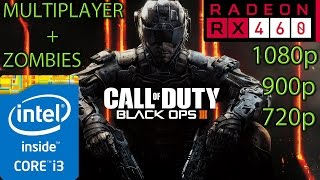 Call of Duty Black Ops 3 RX 460 - Multiplayer | Zombies - 1080p - 900p - 720p