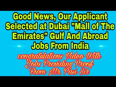 """Good News, Our Applicant Selected at Dubai """"Mall of The Emirates"""" Gulf And Abroad Jobs From India"""