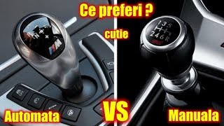 Cutie manuală vs cutie automată. Care este fiabila ? Pe care o preferi ?