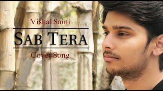 Sab Tera | Baaghi | Vishal Saini (Cover)