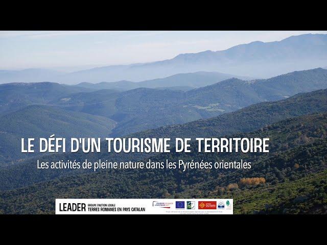 Le défi d'un tourisme de territoire en Pyrénées-Orientales - LEADER fête ses 30 ans !