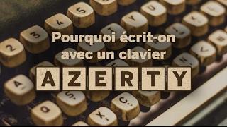 Pourquoi écrit-on sur un clavier AZERTY ?