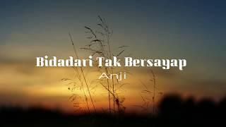 Anji - Bidadari Tak Bersayap [Lirik]...