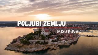 Mišo Kovač - Poljubi zemlju (Official lyric video)