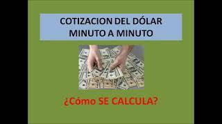 COTIZACION 17 SEPTIEMBRE DEL DOLAR MINUTO A MINUTO. CON EXPLICACION DE DIFERENTES TIPOS DE CAMBIO