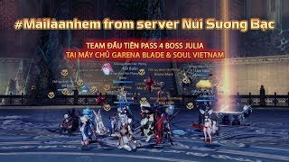 #mailaanhem - First clear Julia BnS Vietnam - Boss 1-2-3-4!