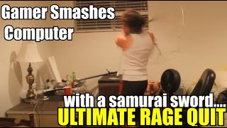 Gamer Smashes Computer with Samurai Sword in ultimate rage quit