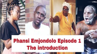 Phansi Emjondolo Episode 1 - The Introduction (LEON GUMEDE)