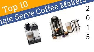 10 best single serve coffee makers 2015