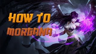 How to Morgana - A Detailed League of Legends Guide