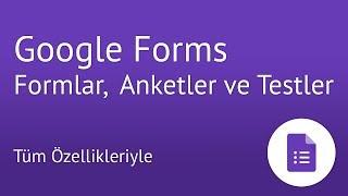 Google Forms ile Formlar, Anketler ve Testler Nasıl Hazırlanır?