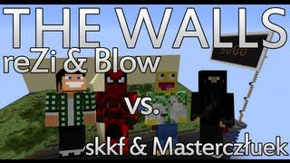 The Walls: skkf i Masterczułek vs. Blow i reZi (cz. 1)