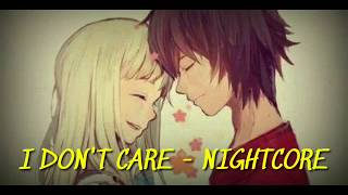 Nightcore  ➡  I Don't Care Acoustic by Ed Sheeran