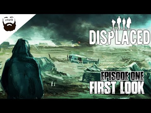 DISPLACED - Ep.1 - First Look