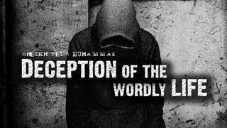 Deception of The Worldly Life ᴴᴰ