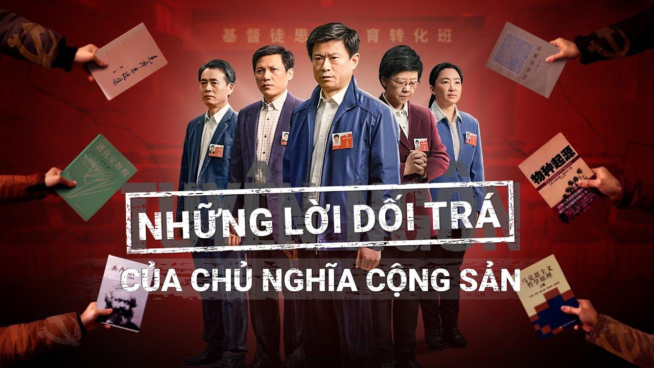Phim Cơ đốc | Những lời dối trá của chủ nghĩa cộng sản | Bằng chứng về việc ĐCSTQ bức hại Cơ đốc nhân