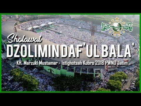 Sholawat Dzolimin Daf Ul Bala Kh Marzuki Mustamar Istighotsah Kubro 2018 Pwnu Jatim