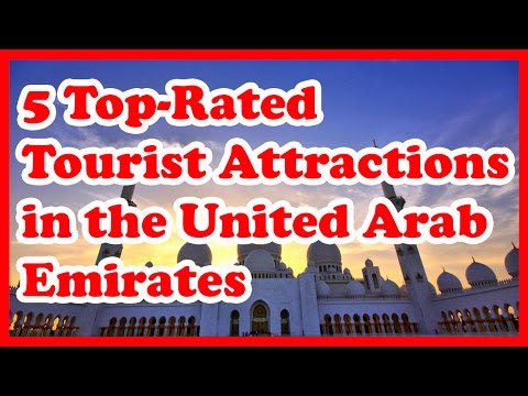 5 Top-Rated Tourist Attractions in the United Arab Emirates