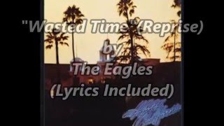 """Wasted Time"" by The Eagles (lyrics included)"
