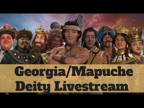 Deity Georgia/Mapuche Livestream - Civilization 6 Rise and Fall