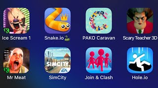 Ice Scream 1,Snake.io,Pako Caravan,Scary Teacher 3D,Mr Meat,SimCity,Join & Clash,Hole.io