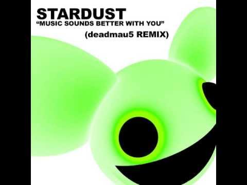 STARDUST & DEADMAU5  MUSIC SOUNDS BETTER WITH YOU  DEXTA MITCHELL REMIX