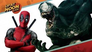 Deadpool 2 Vs. Venom - Up At Noon Live!