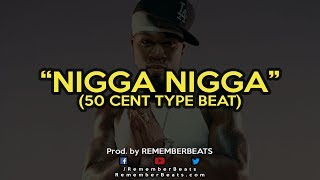 50 Cent - NIGGA NIGGA (instrumental type beat) [KANAN TAPE]