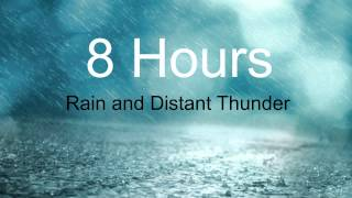 8 Hours - Rain & Distant Thunder - Sleep - Relax - Chill