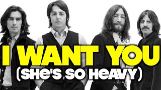 Ten Interesting Facts About The Beatles I Want You (She's So Heavy)