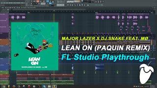 Major Lazer X DJ Snake Feat MØ Lean On Paquin Remix FL Studio Playthrough