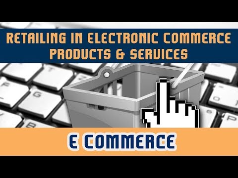 Retailing in Electronic Commerce l Products & Services l E Commerce l Chapter 3 l Part 1