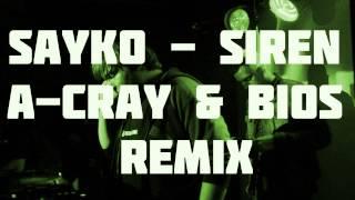 Sayko - Siren (A-Cray & Bios Remix) - DNB -