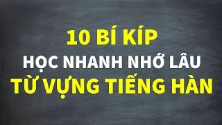 10 Bí Kíp Học Nhanh Nhớ Lâu Từ Vựng Tiếng Hàn | Hàn Quốc Sarang